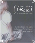 Forever Yours, Amnesia {afi fanfic}