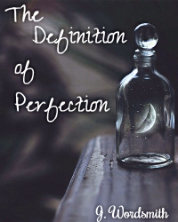 The Definition of Perfection *Flash fiction Comp*