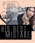 His Best Mistake 💟 [ BOOK 1 ]