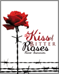The Kiss of Bitter Roses