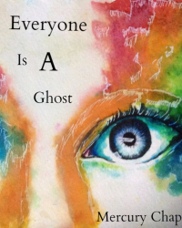 Everyone is a ghost (6 W)