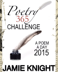 Poetry 365 Challenge: A Poem A Day - 2015