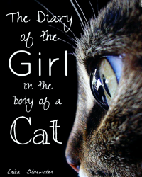 The Diary of the Girl in the Body of a Cat