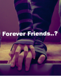 Forever Friends?..