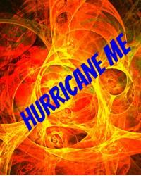Hurricane Me aka My attempt at an interesting title for a diary