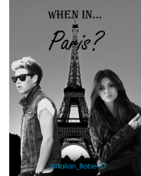 When in...Paris? ( A Niall Horan Fanfic)