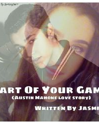 Part of your game (Austin Mahone love story)