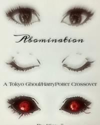 Abomination (Tokyo Ghoul/Harry Potter crossover)
