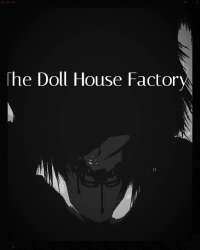 The Doll House Factory