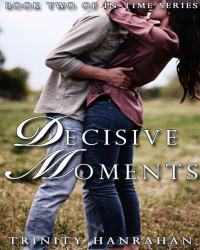 Decisive Moments: Book Two of In Time Series