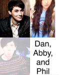Dan and Phil and Abby