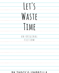 Let's Waste Time