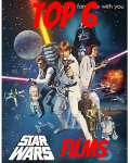 Top 6 Star Wars Films (In My Opinion)