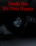 Death Has It's Own Humor (Laughing Jack Fanfiction)