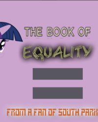 The Book of Equality (MLP/Book of Mormon Crossover)