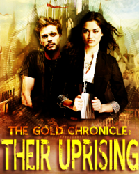 The Golden Chronicle: Their Uprising