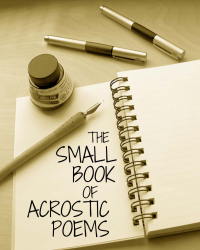 The Small Book of Acrostic Poems