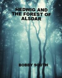 Hedwig and the Forest of Alsder