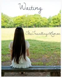 Waiting [Competition - Poetry]