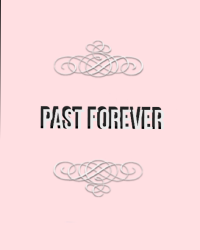 Past forever