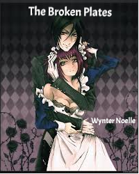 The Broken Plates (A Black Butler Fan Fiction)