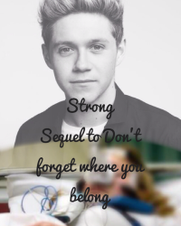 """Strong - Sequel to """"Don't forget where you belong"""""""