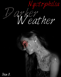 Darker Weather -Nyctophilia Series