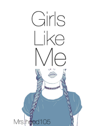 Girls Like Me || c.h.