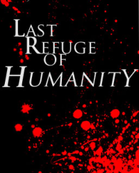 Last Refuge of Humanity