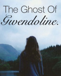 The Ghost of Gwendoline [English Project].