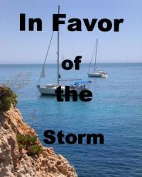 In Favor of the Storm