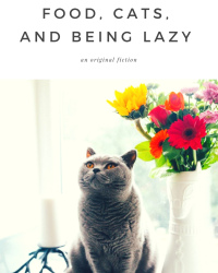 Food, Cats, and Being Lazy