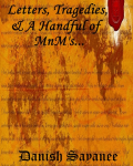Letter, Tragedies & A Handful Of MnM's