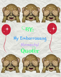 My Embarrassing Moments