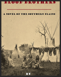 Blood Brothers: A Novel of the Southern Plains. Chapter 1