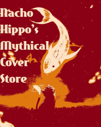 Nacho Hippo's Mythical Cover Store