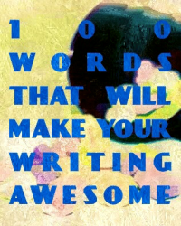 100 Words That Will Make Your Writing Awesome