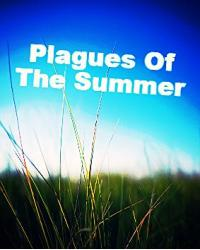 Plagues Of The Summer