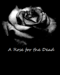 A Rose for the dead