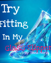Try Fitting in My Glass Slipper