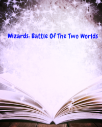 Wizards: Battle Of The Two Worlds