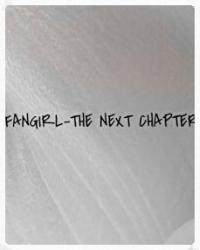 Fangirl-The Next Chapter