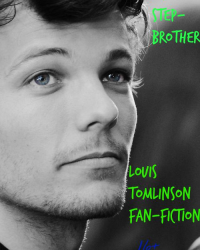 My Step Brother(Louis Tomlinson Fan Fiction)