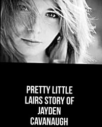 Pretty Little Lairs, a story of Jayden Cav