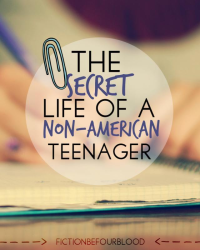 The Secret Life Of A Non-American Teenager