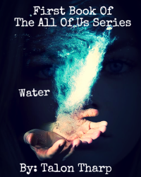 First Book Of the All Of Us Series: Water