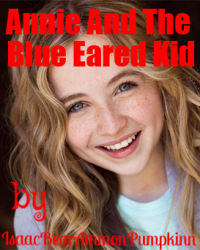 Annie And The Blue-Eared Kid