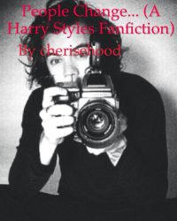 People Change... (A Harry Styles Fanfiction)