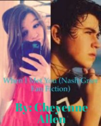 When I Met You (Nash Grier fan fiction)