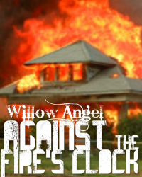 Against the Fire's Clock